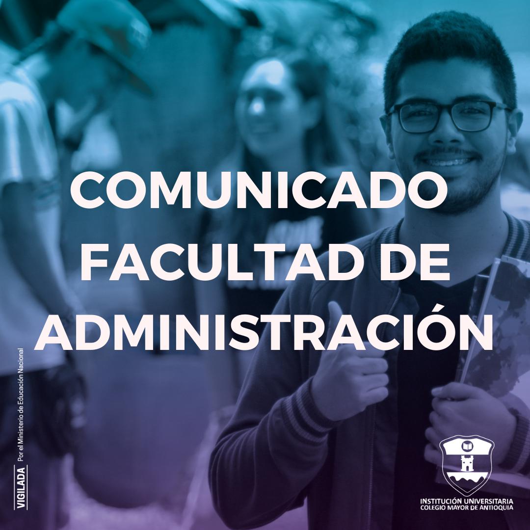 COMUNICADO DE LA FACULTAD DE ADMINISTRACIÓN – 1 DE JUNIO DE 2020