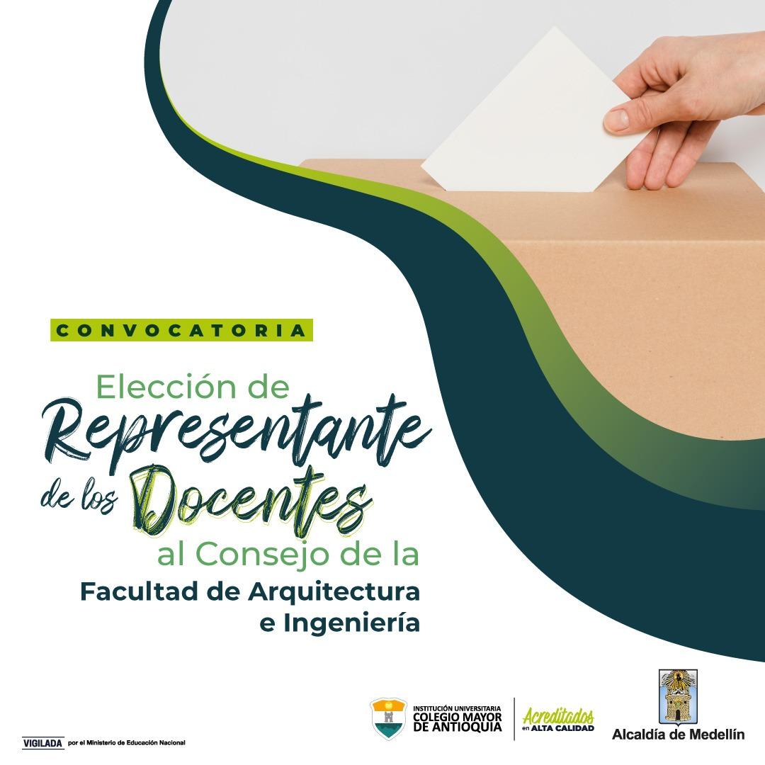 CONVOCATORIA A ELECCIÓN DEL REPRESENTANTE DE LOS DOCENTES AL CONSEJO DE FACULTAD DE ARQUITECTURA E INGENIERÍA