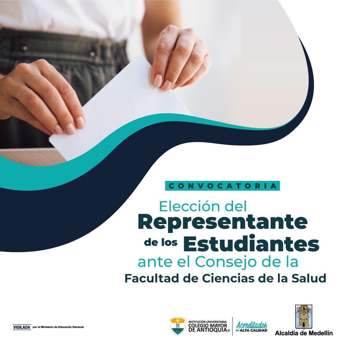 CONVOCATORIA DE ELECCIÓN, REPRESENTANTE DE LOS ESTUDIANTES ANTE EL CONSEJO DE LA FACULTAD DE CIENCIAS DE LA SALUD