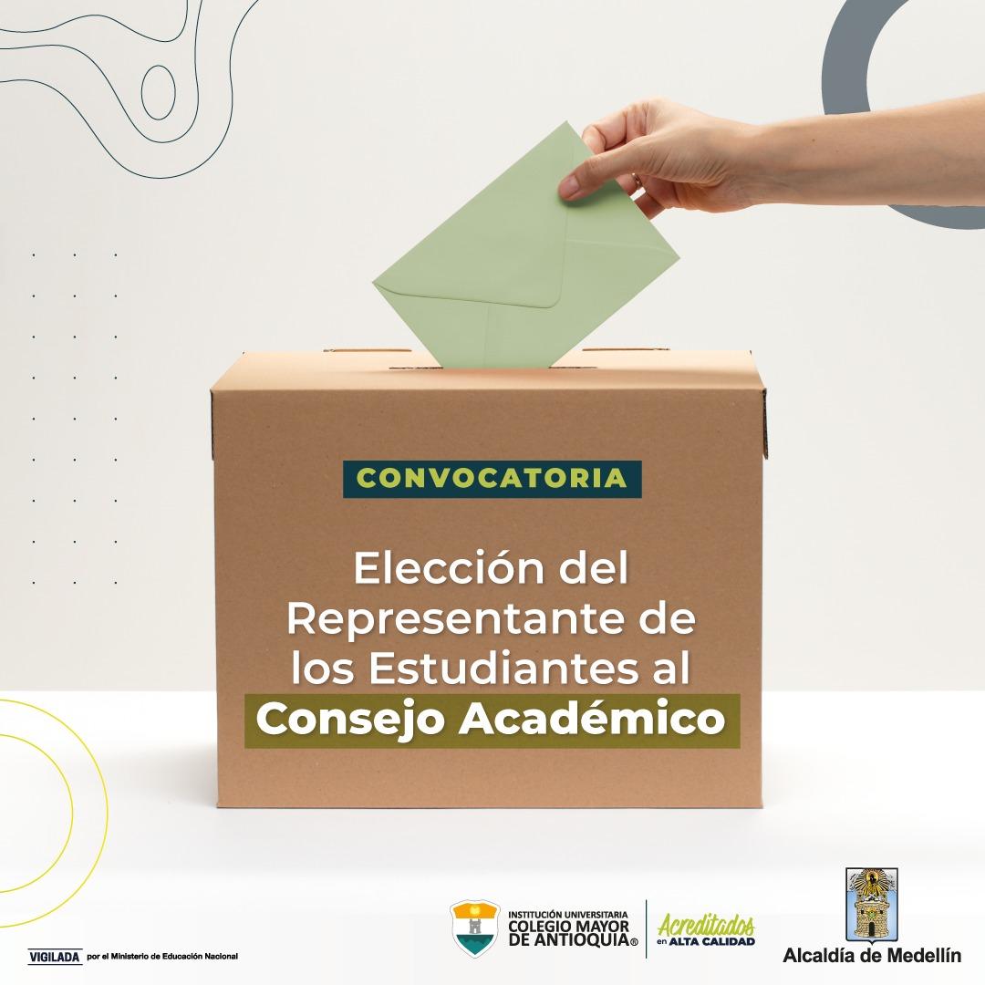 CONVOCATORIA DE ELECCIÓN:ESTUDIANTE REPRESENTANTE ANTE EL CONSEJO ACADÉMICO