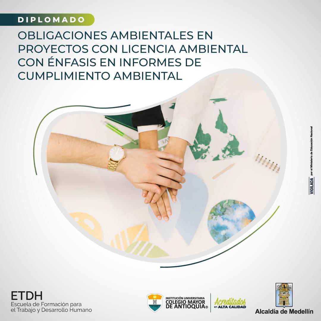 Diplomado: Obligaciones ambientales en proyectos con licencia ambiental con énfasis en informes de cumplimiento ambiental