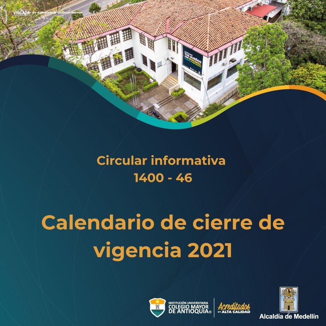 Circular informativa sobre calendario de cierre de vigencia 2021